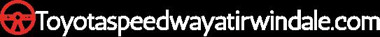 Toyotaspeedwayatirwindale.com